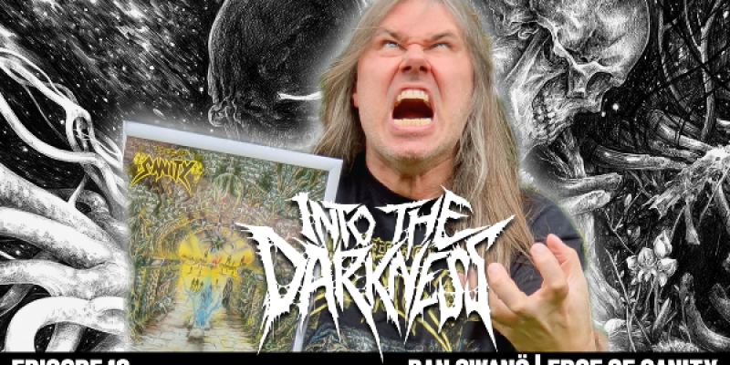 2 Hours 29 Minutes with Dan Swano of EDGE OF SANITY | INTO THE DARKNESS Episode #16