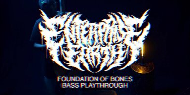 """ENTERPRISE EARTH: MetalSucks Debuts """"Foundation Of Bones"""" Bass Playthrough; EP Out Now On Entertainment One"""