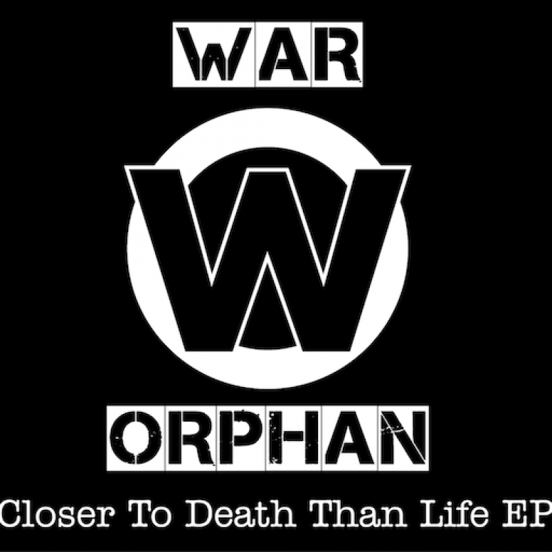 """WAR ORPHAN DELIVERS FURIOUS PROTEST RECORD """"CLOSER TO DEATH THAN LIFE"""" TODAY"""