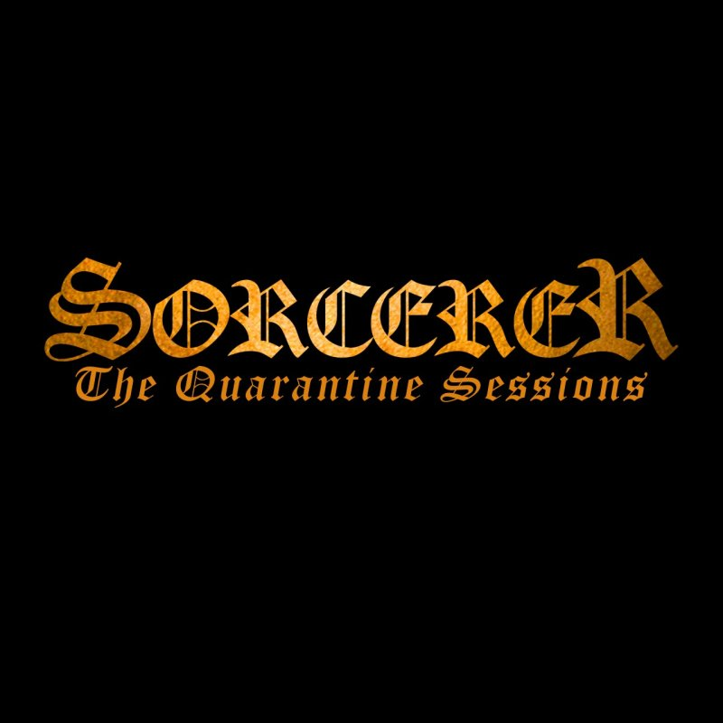 Sorcerer releases The Quarantine Sessions