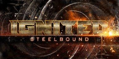 Ignited - Steelbound - Streaming At Good N Plenty Radio!