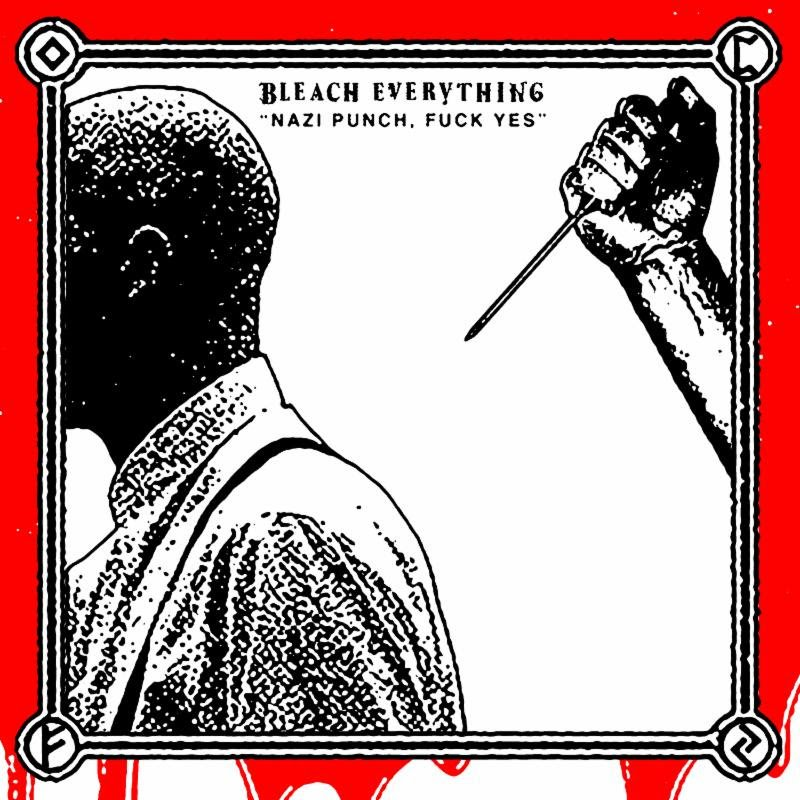 """BLEACH EVERYTHING Premieres """"Nazi Punch, Fuck Yes"""""""