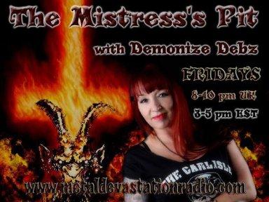 The Mistress's Pit with Demonize Debz (8-10pm UK /   3-5pm Est)
