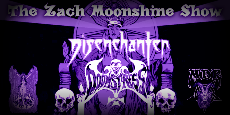 Disenchanter & Doomstress Live Interviews With Zach Moonshine