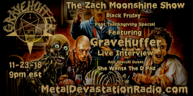 Gravehuffer Interview - Black Friday Post Thanksgiving With Special Guests She Wants The D Pad - The Zach Moonshine Show