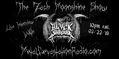 Black Shroud - Live Interview - The Zach Moonshine Show