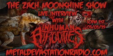 Inhuman Atrocities - Live Interview - The Zach Moonshine Show