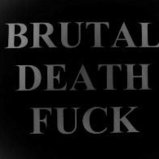 BRUTAL DEATH FUCK