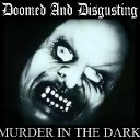 Doomed And Disgusting / Dave Slave