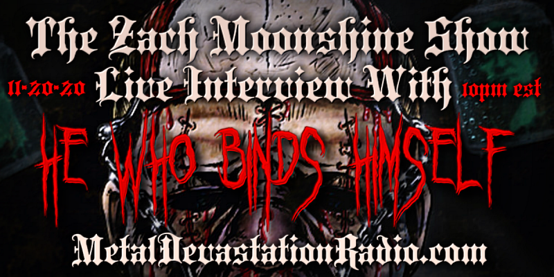 He Who Binds Himself - Featured Interview & The Zach Moonshine Show