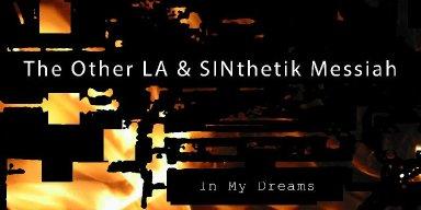 Multi-Genre Artist SINTHETIK MESSIAH Drops THE OTHER LA Split & ATR Cover Tracks