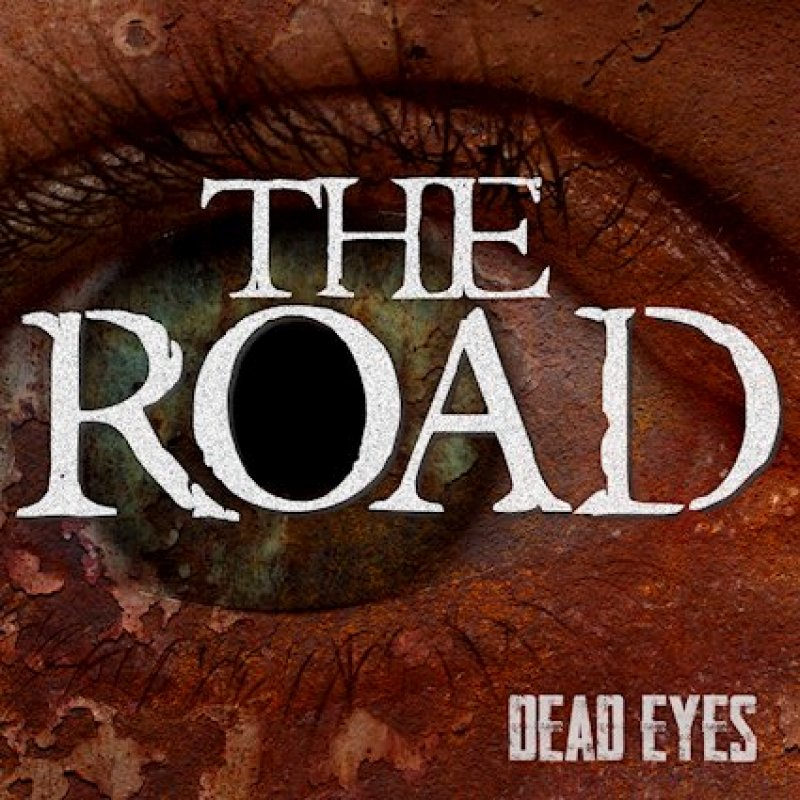 THE ROAD Dead Eyes (single) Mighty Music Release: 22 January 2021
