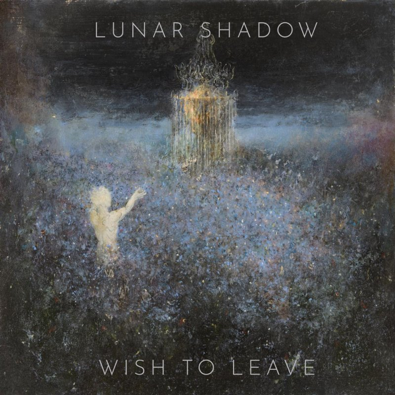 LUNAR SHADOW To Release Highly Anticipated Third Album, 'Wish To Leave,' in March