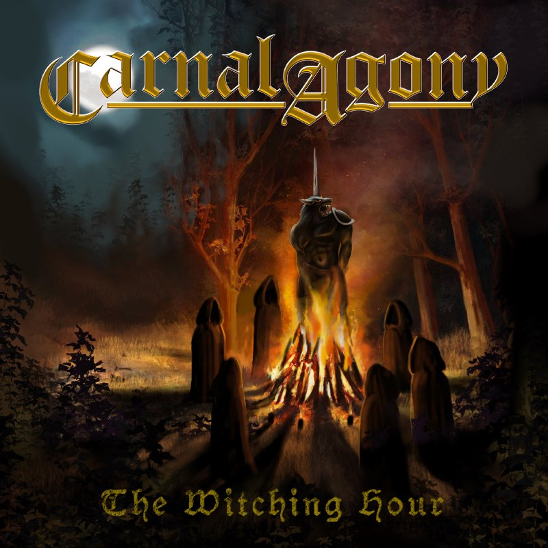CARNAL AGONY: NEW SINGLE THE WITCHING HOUR OUT