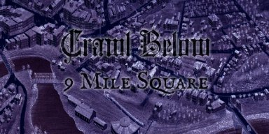 "Post-Metal/Doom Project CRAWL BELOW Release ""9 Mile Square"""