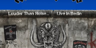 """MOTÖRHEAD to Release """"Louder Than Noise… Live in Berlin"""" via Silver Lining Music on April 23, 2021"""
