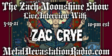 Zac Crye - Featured Interview & The Zach Moonshine Show
