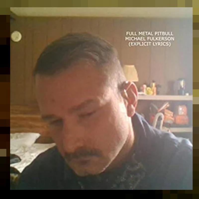 New Promo: Michael Fulkerson - Full Metal Pitbull - (Industrial Metal)
