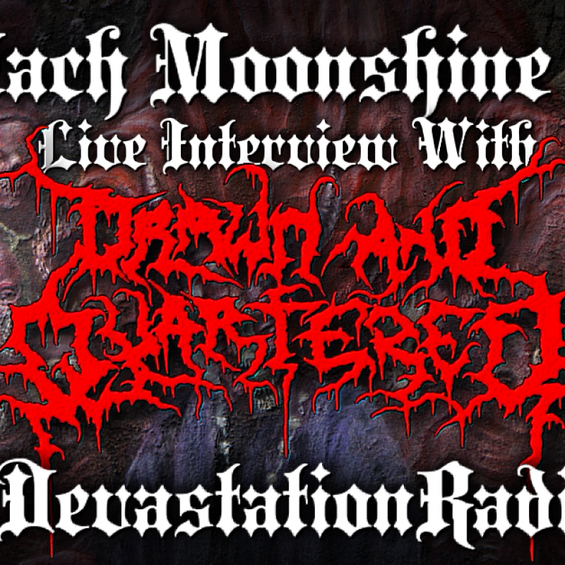 Drawn And Quartered - Featured Interview & The Zach Moonshine Show