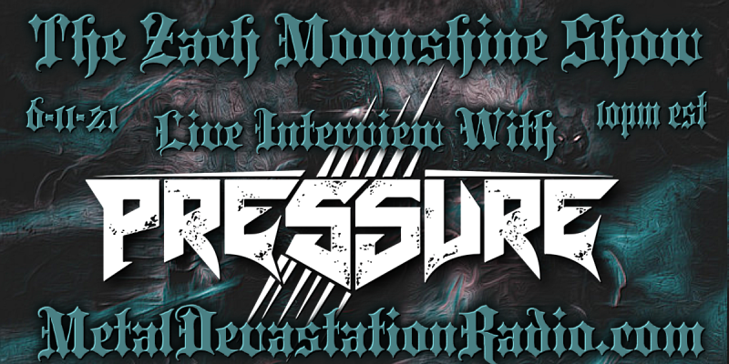 Pressure - Featured Interview & The Zach Moonshine Show