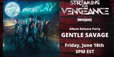 """GENTLE SAVAGE Announce Debut Album """"Midnight Waylay"""" Release Party In Collaboration with Bravewords' Streaming For Vengeance!"""