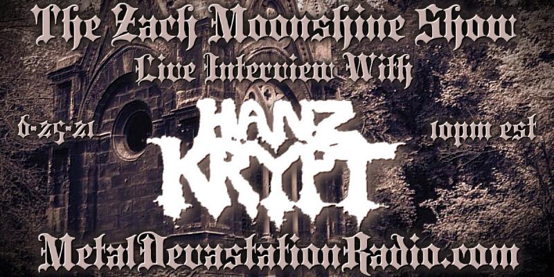 Hanz Krypt - Featured Interview & The Zach Moonshine Show