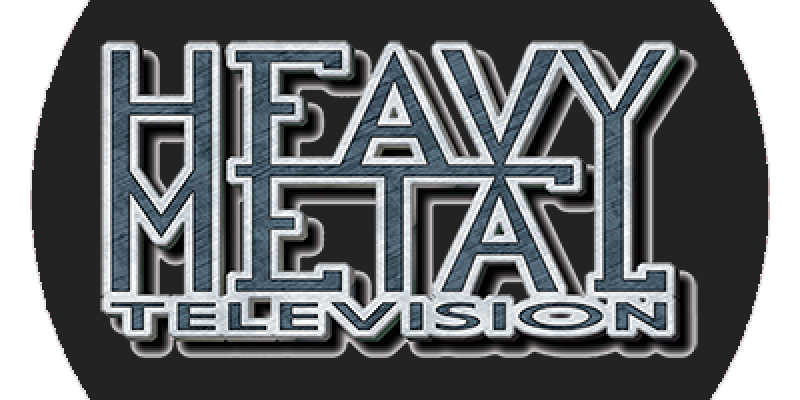 HEAVY METAL TELEVISION Announces Massive Relaunch of Worlds Longest Running Metal Video & Content Show!