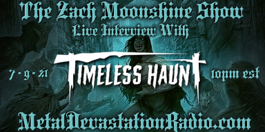 Timeless Haunt - Featured Interview & The Zach Moonshine Show