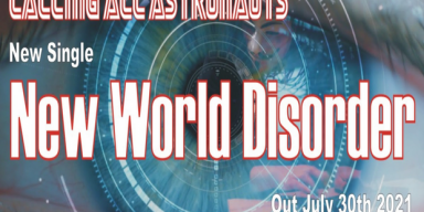 Calling All Astronauts - New World Disorder
