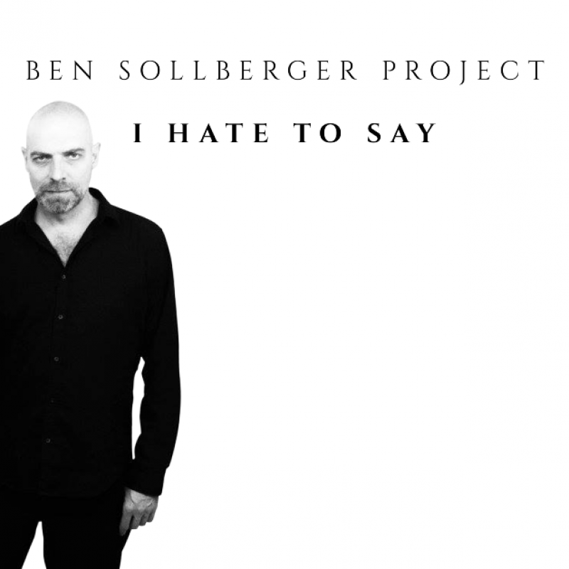 New Promo: Ben Sollberger Project - I Hate To Say - (Modern Hard Rock)