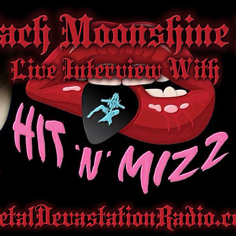 Hit 'N' Mizz - Featured Interview & The Zach Moonshine Show