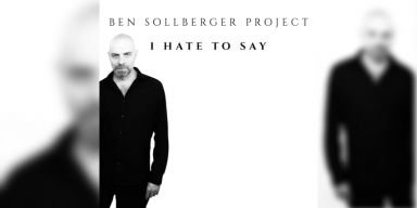 Ben Sollberger Project - I Hate To Say - Featured At BATHORY ́zine!