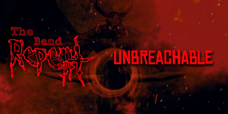 The BAND REPENT: Unbreachable/War - Reviewed By Hard Rock Info!