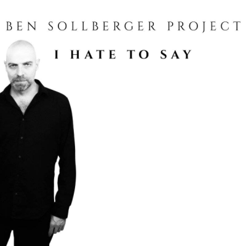 Ben Sollberger Project - I Hate To Say - Reviewed By Metal Digest!