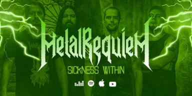 Metal Requiem - Sickness Within - Featured At BATHORY ́zine!
