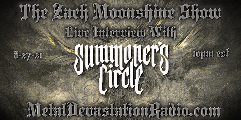 Summoner's Circle - Featured Interview & The Zach Moonshine Show