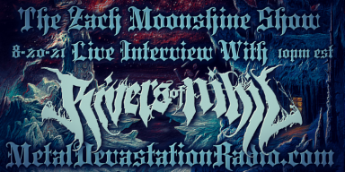 Rivers Of Nihil - Interview & The Zach Moonshine Show Featured At Arrepio Producoes!