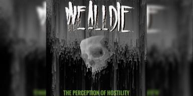 New Promo: We All Die - The Perception Of Hostility - (Hardcore / Metal)