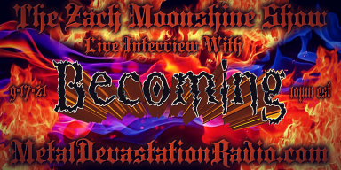 Becoming - Featured Interview II & The Zach Moonshine Show
