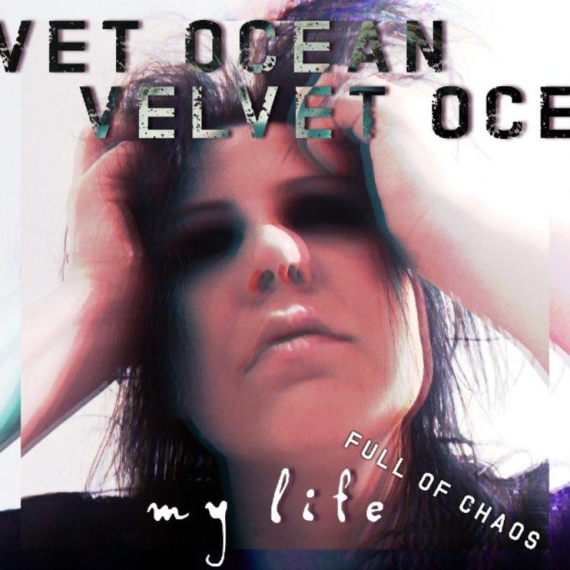 New Promo: Velvet Ocean - My Life (Full of Chaos) - (Alternative Melodic Metal)