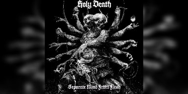 New Promo: HOLY DEATH - Separate Mind From Flesh - (Death Doom)