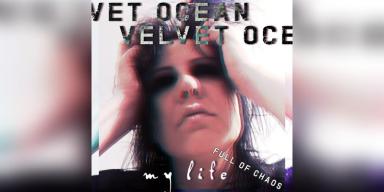 Velvet Ocean - My Life (Full Of Chaos) - Featured At Arrepio Producoes!