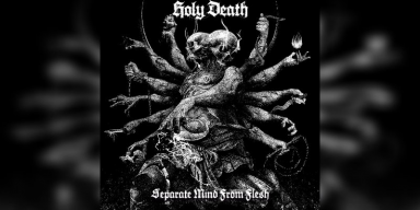 HOLY DEATH - Separate Mind From Flesh - Featured At Arrepio Producoes!