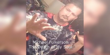 New Promo: Michael Fulkerson - The Death Of My Soul - (Experimental, Industrial Metal)