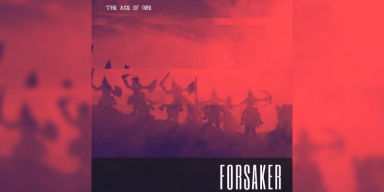 Age Of Ore - Forsaker - Featured At BATHORY ́zine!