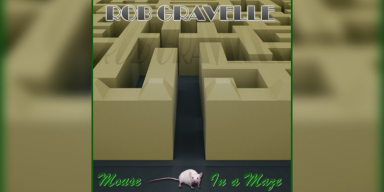 Rob Gravelle - Mouse In A Maze - Featured At Pete's Rock News And Views!