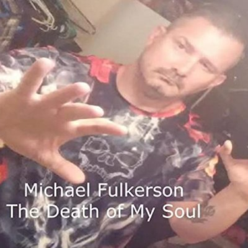 Michael Fulkerson - The Death Of My Soul - Featured At Arrepio Producoes!