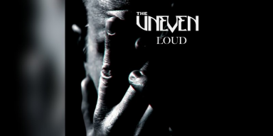 """The Uneven – """"Loud"""" Exclusive Premiere on Metal Digest - Featured At Mtview Zine!"""
