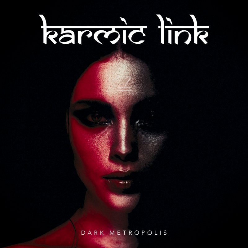 Out This Friday, Oct 19th - KARMIC LINK - Dark Metropolis!