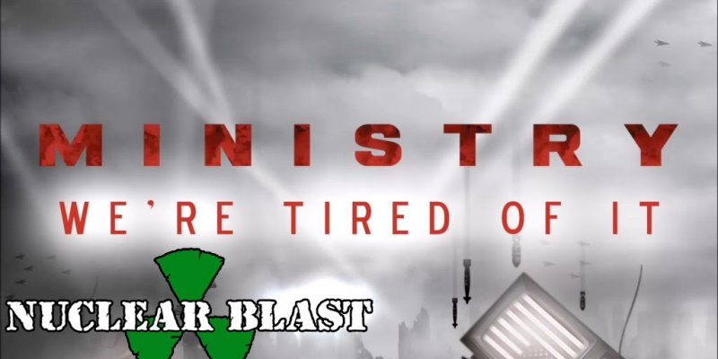 """MINISTRY releases """"We're Tired of It"""" visualizer"""